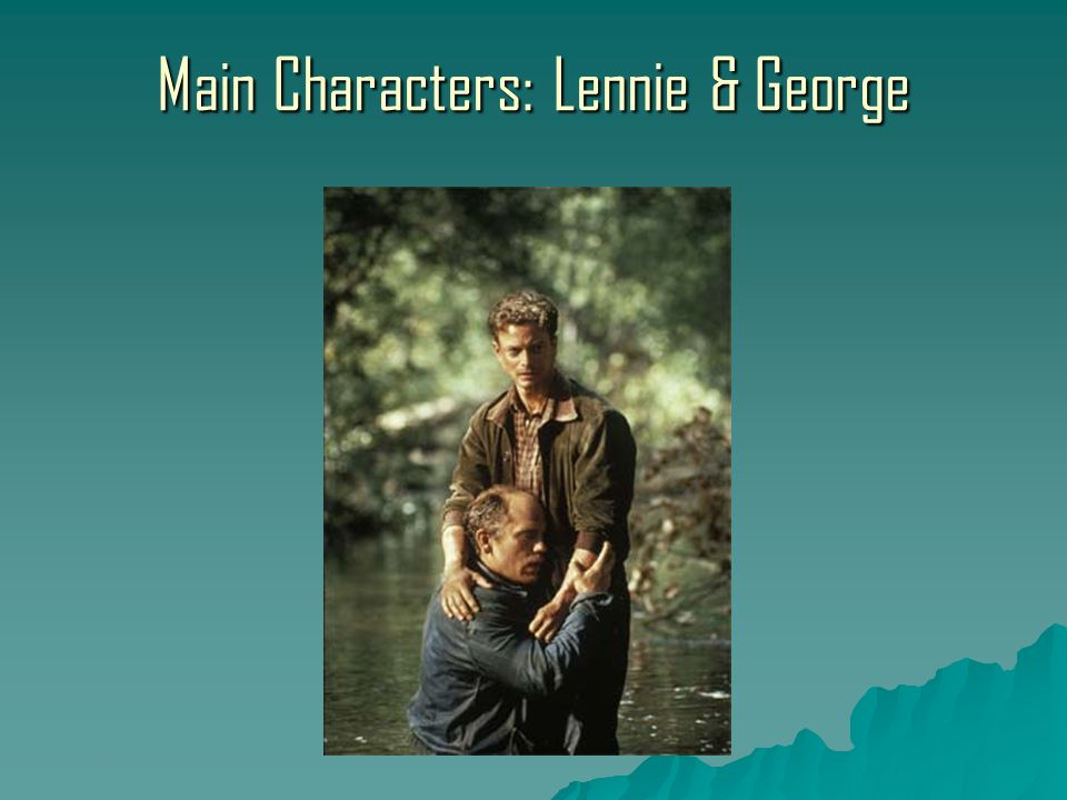 an analysis of the characterization of george character in the novel of mice and men by john steinbe Of mice and men: chapter 4 john steinbeck all but old candy he just sets in the bunkhouse sharpening his pencil and sharpening and figuring crooks adjusted his glasses figuring what's candy figuring about and now there ain't a colored man on this ranch an' there's jus' one family in soledad he laughed.