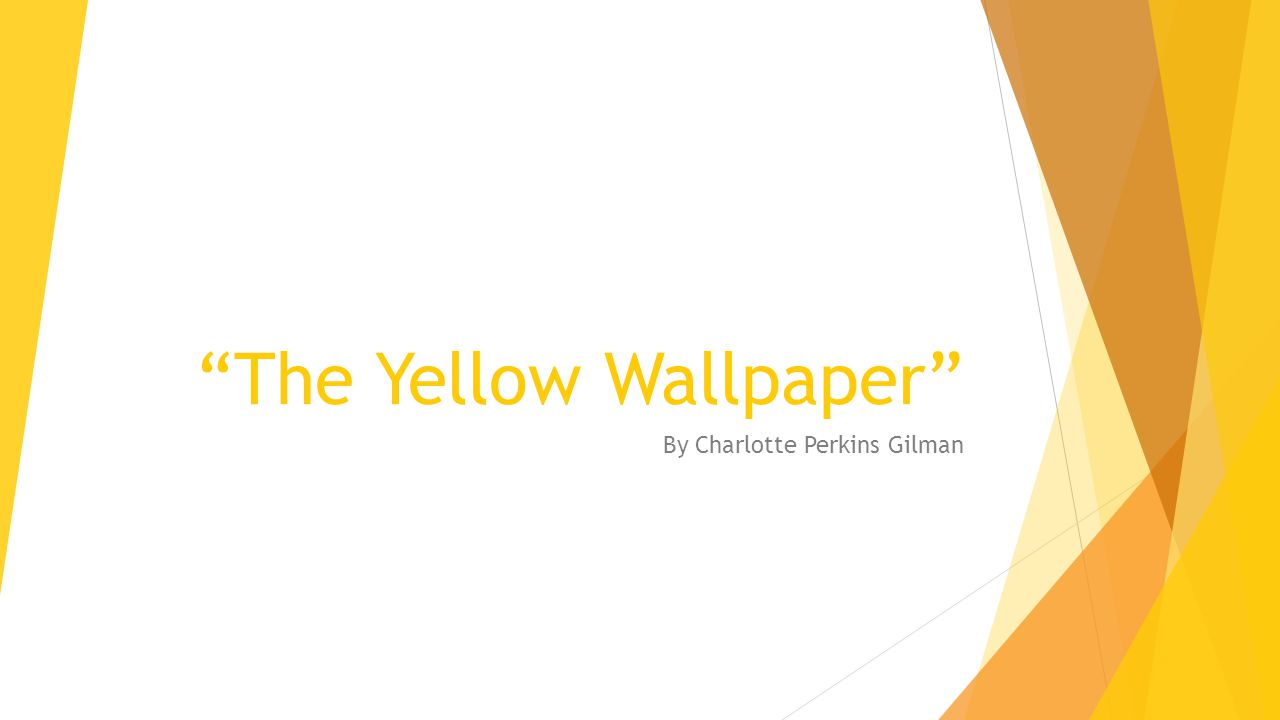 "the major theme in the yellow wallpaper by charlotte perkins gilman Critical analysis of ""the yellow wallpaper"" this is a passage from ""the yellow wallpaper"" by charlotte perkins gilman of the climax were the narrator of the."