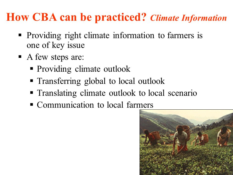 How CBA can be practiced Climate Information