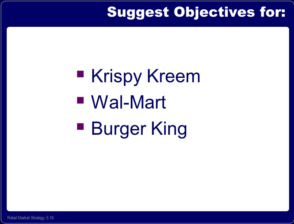 "objectives of wal mart Two memphis gourmet food businesses will angle for walmart shelf  ""that's our  objective, to get as much distribution as we possibly can."