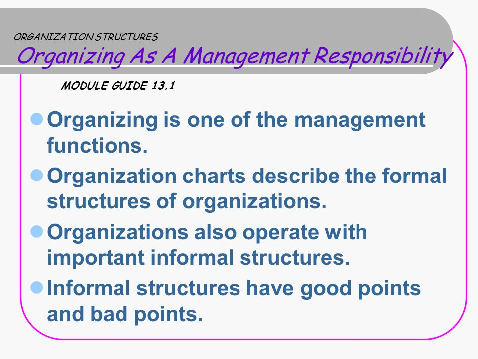 Organizing is one of the management functions.