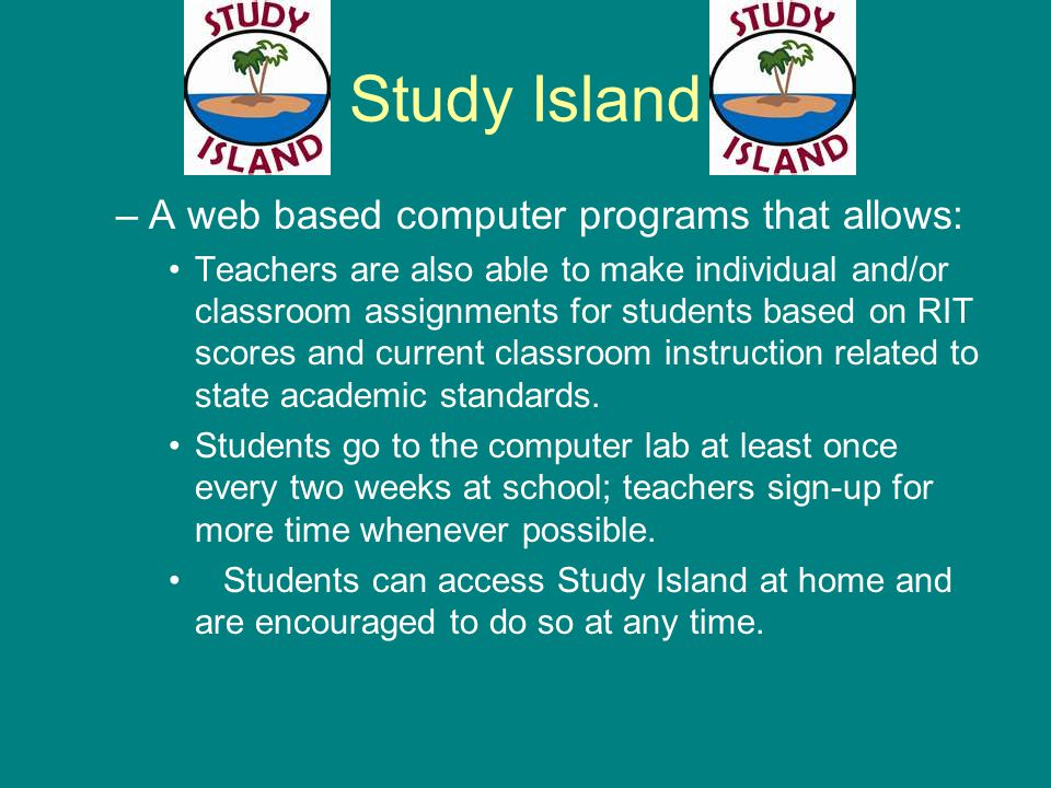 Study Island A web based computer programs that allows: