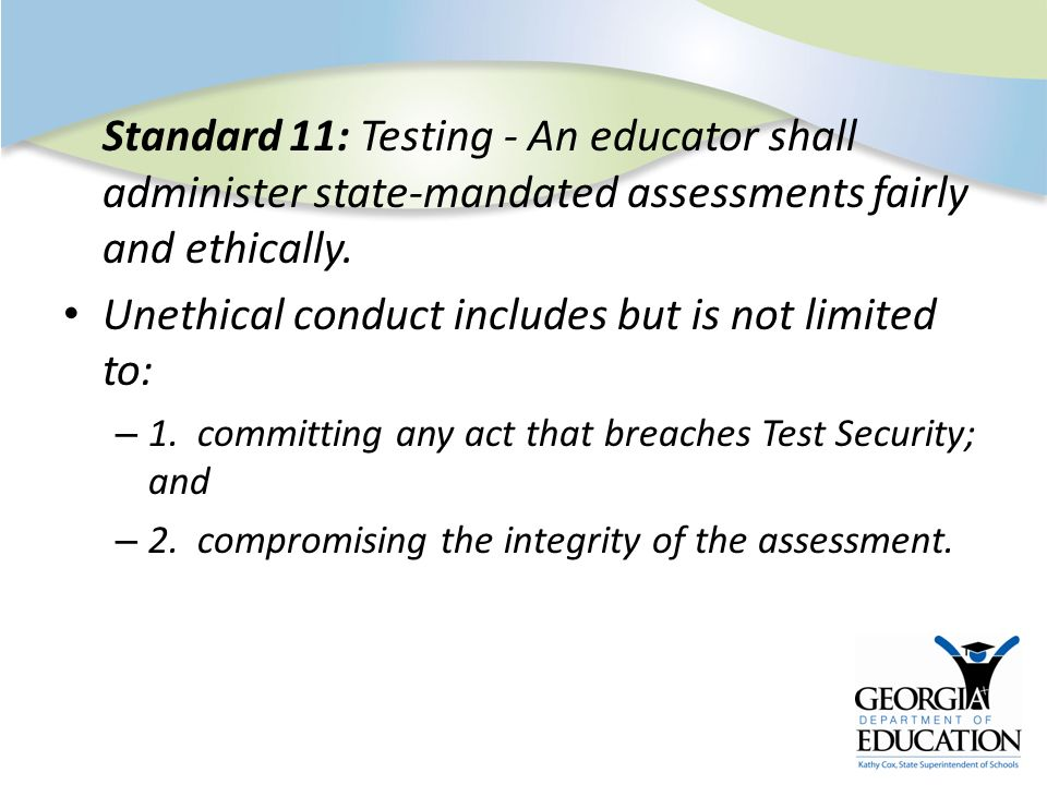 Unethical conduct includes but is not limited to: