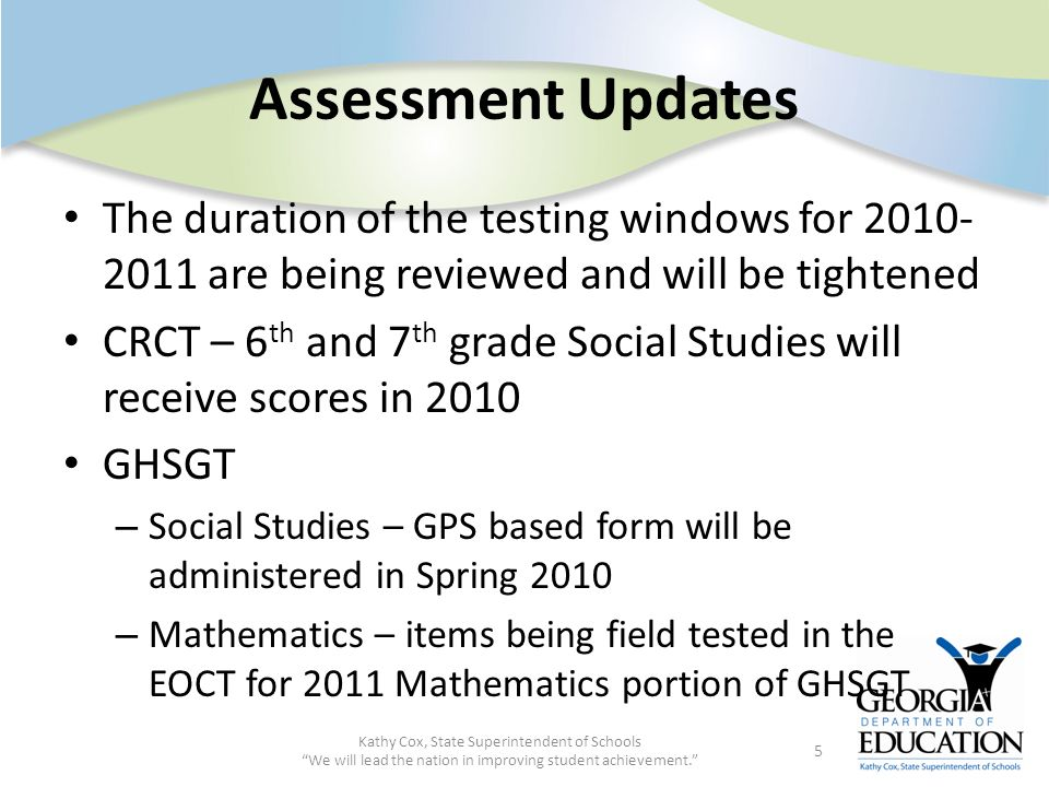 Assessment Updates The duration of the testing windows for 2010-2011 are being reviewed and will be tightened.