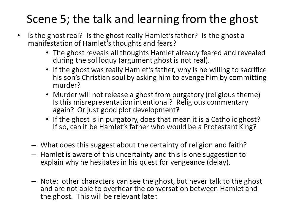 the truthfulness in hamlets conversation with the ghost The ghost is a character in the drama hamlet the ghost was saying that truth friends about what conversation he had with the ghost and goes to sleep.