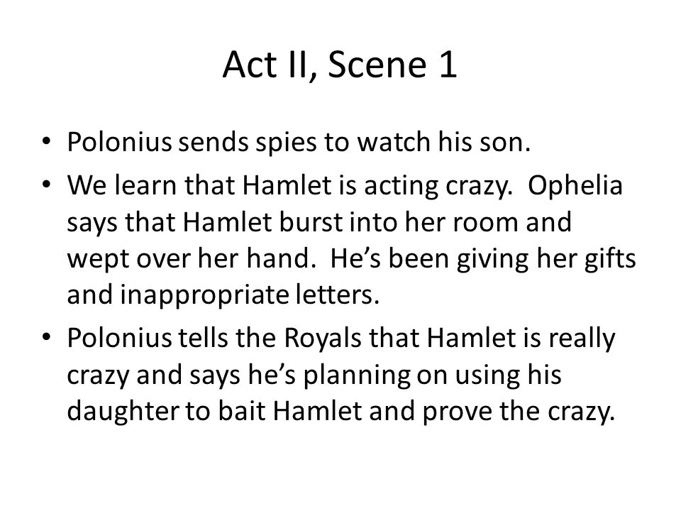 hamlet spying and deception Polonius, the lord chamberlain, and rosencrantz and guildenstern, hamlet's friends, exact different methods of spying on the prince, because they seek rewards from the royal court.