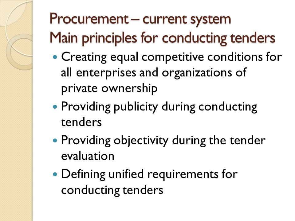 Procurement – current system Main principles for conducting tenders