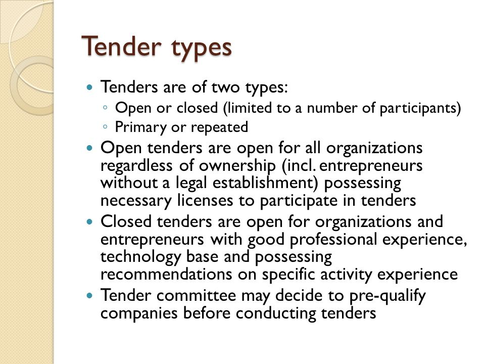 Tender types Tenders are of two types: