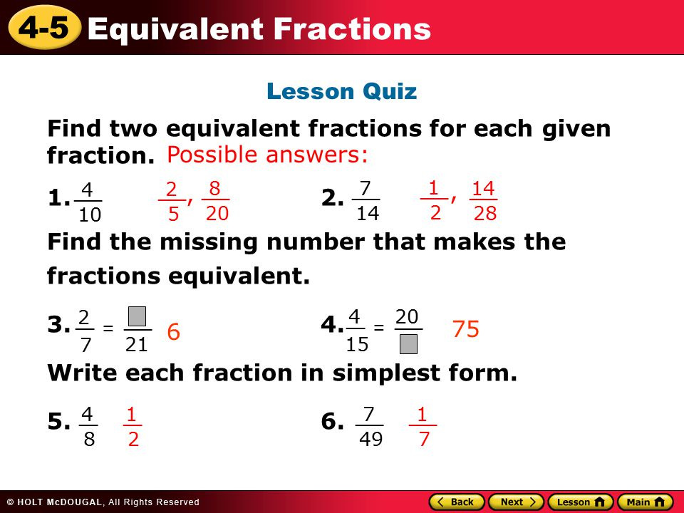write an equivalent fraction N = n/1 any number n can be turned into a fraction by writing it over a denominator of 1 n/n = 1 anything divided by itself equals 1 some people call this a ufoo (a useful form of one) if the numerator of a fraction is a multiple of the denominator then the fraction is equivalent to a whole number an example is 15/3 = 5.