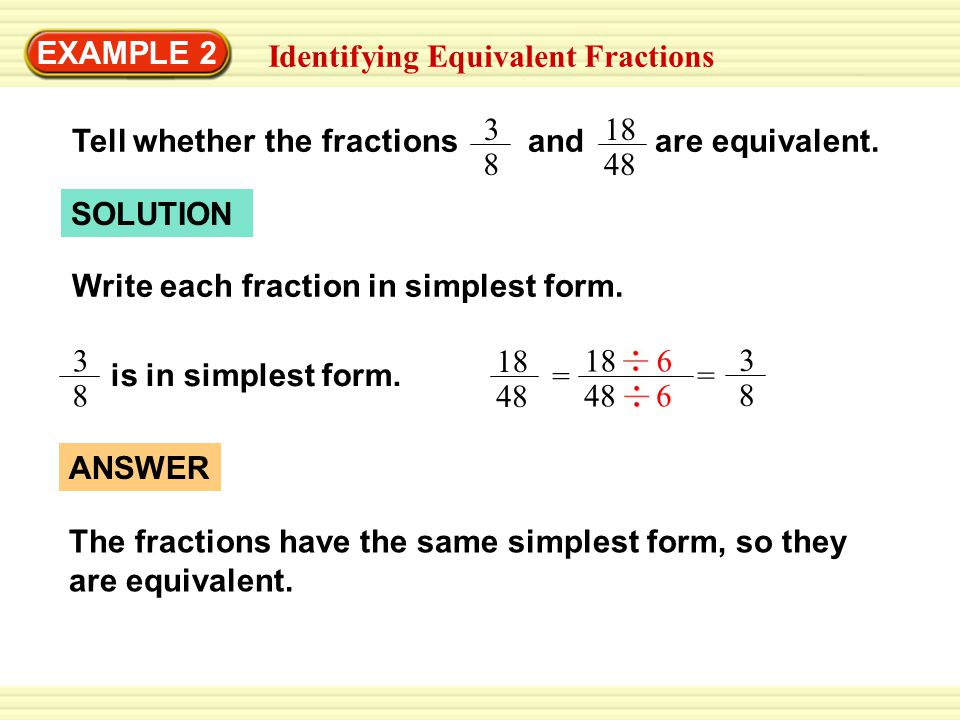 simplest form equivalent fraction examples  EXAMPLE 7 Identifying Equivalent Fractions - ppt video ...