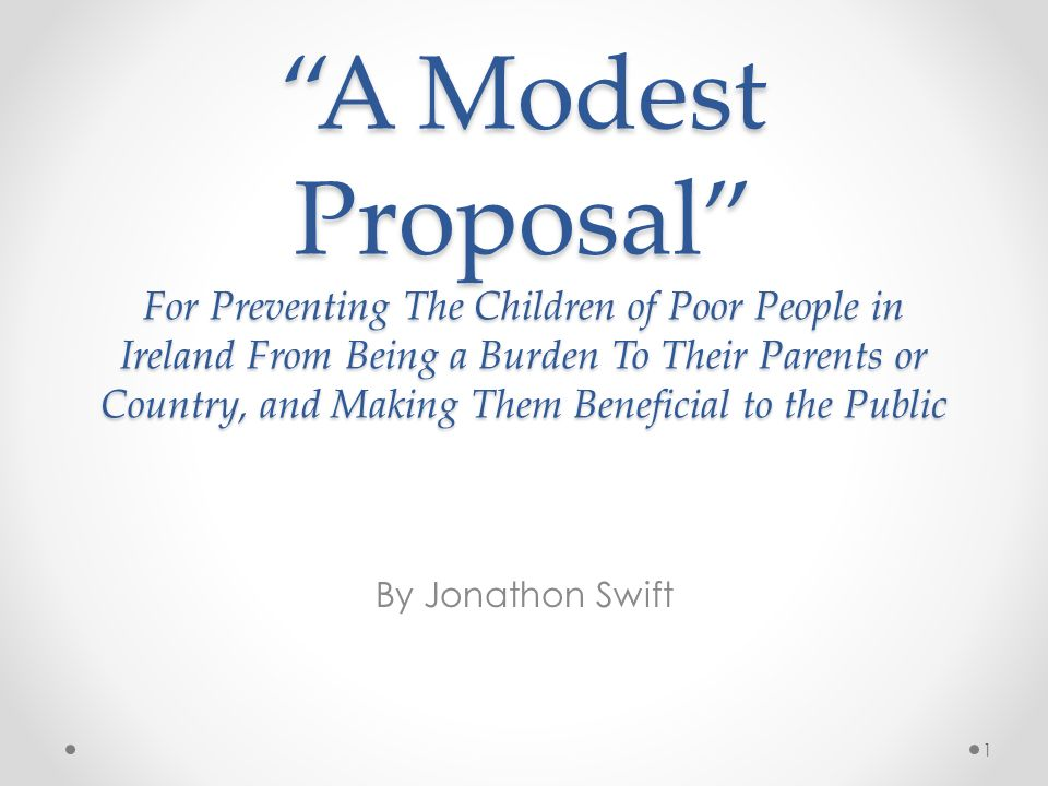 A Modest Proposal For Preventing The Children Of Poor People In