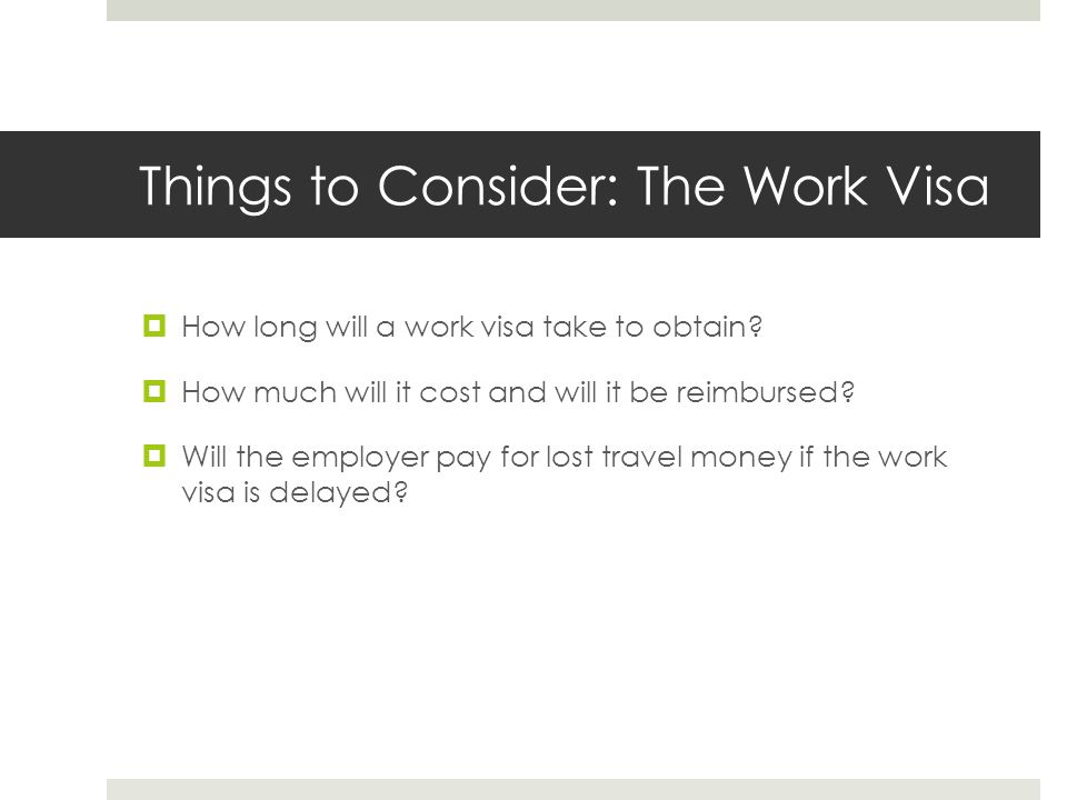 Things to Consider: The Work Visa