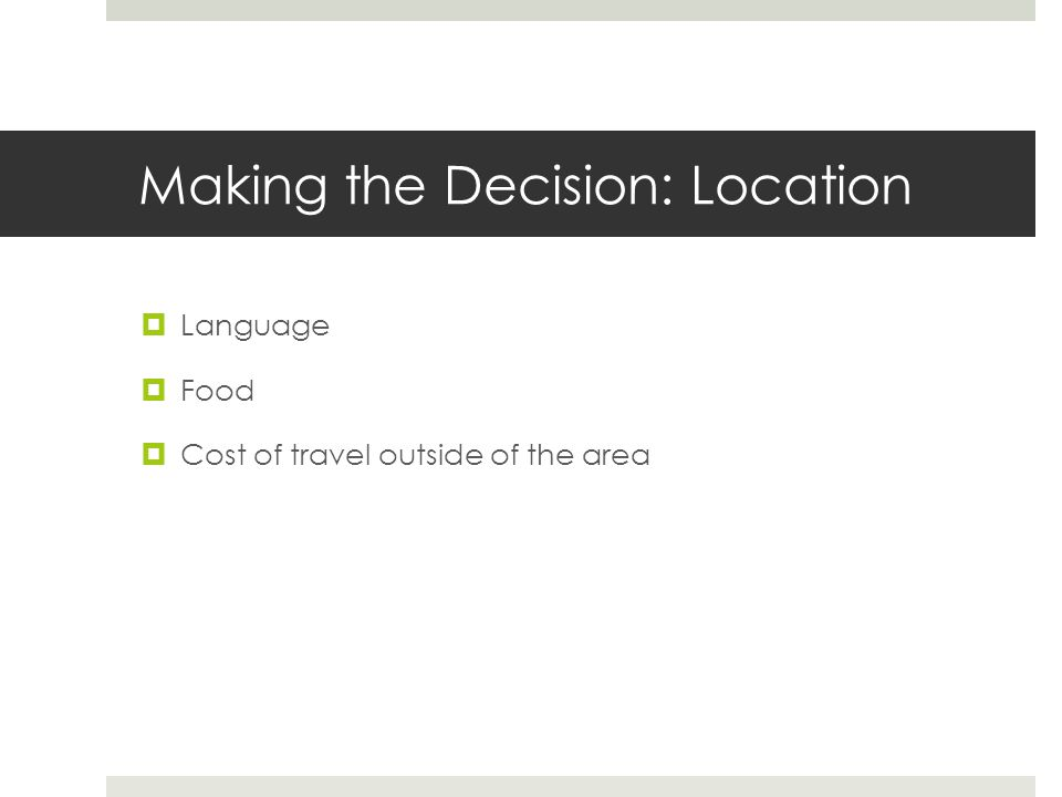 Making the Decision: Location