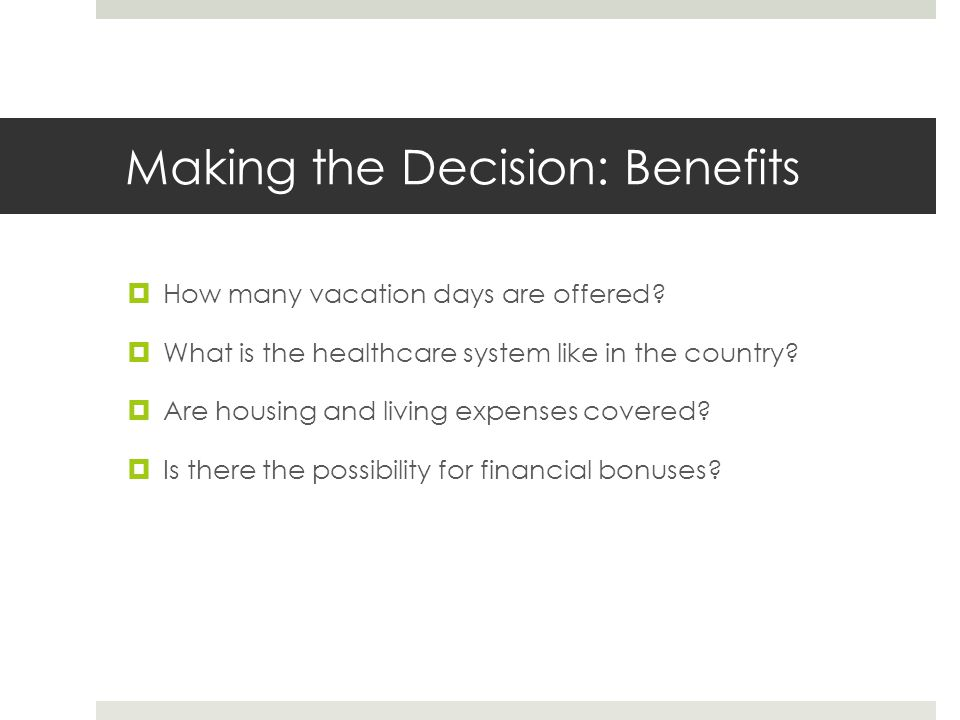 Making the Decision: Benefits