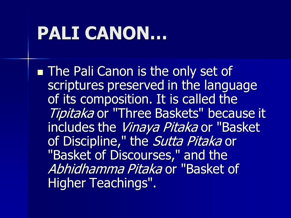 teaching of the buddha in the pali canon Teachings of the buddha: the wisdom of the dharma, from the pali canon to the sutras by desmond biddulph introducing the insights of the buddha, universal and timeless inspiration for our search for true happiness.
