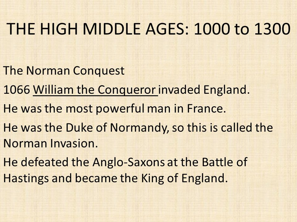THE HIGH MIDDLE AGES: 1000 to 1300