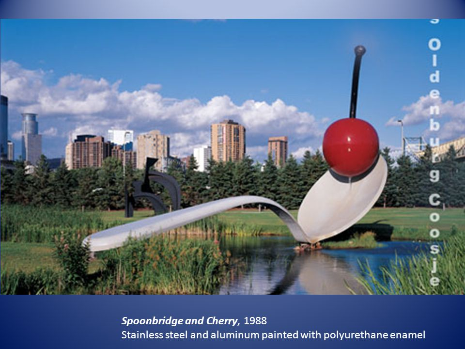 Spoonbridge and Cherry, 1988 Stainless steel and aluminum painted with polyurethane enamel