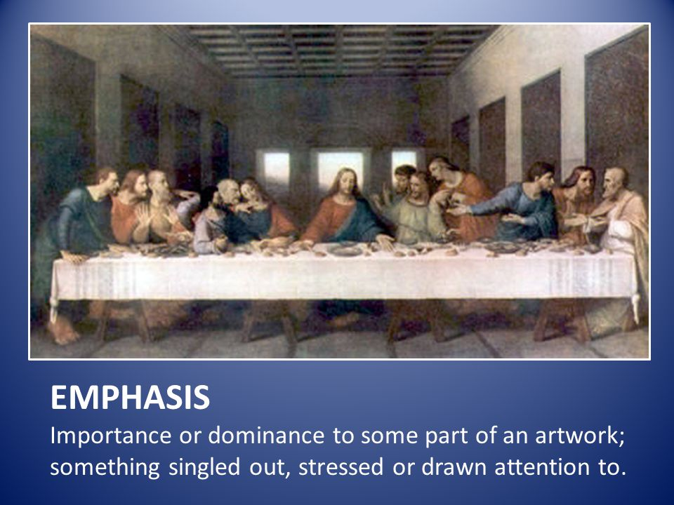 EMPHASIS Importance or dominance to some part of an artwork;