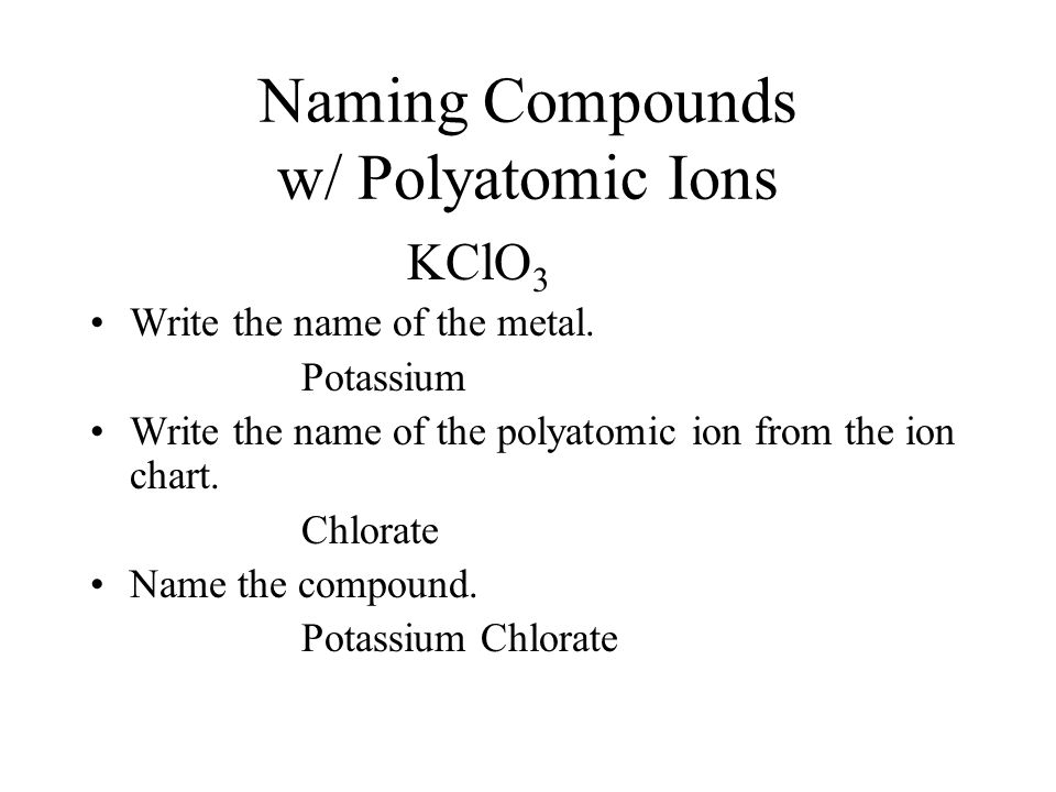 Naming Compounds W/ Polyatomic Ions