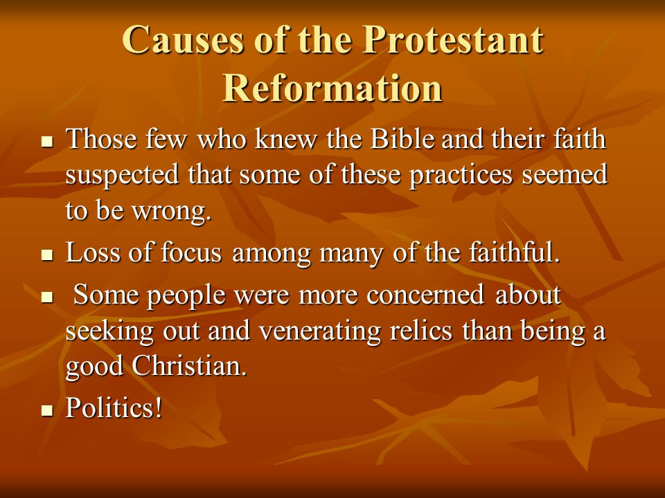 what were the causes of the protestant reformation There were many factors that influenced the protestant reformation in england, such as the political climate of roman catholic church corruption and the increasing.