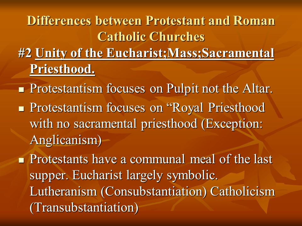 the difference between catholic and protestant churches essay What's the difference between the roman catholic and protestant  this version is also used by many lutheran churches  life-and-death difference between.