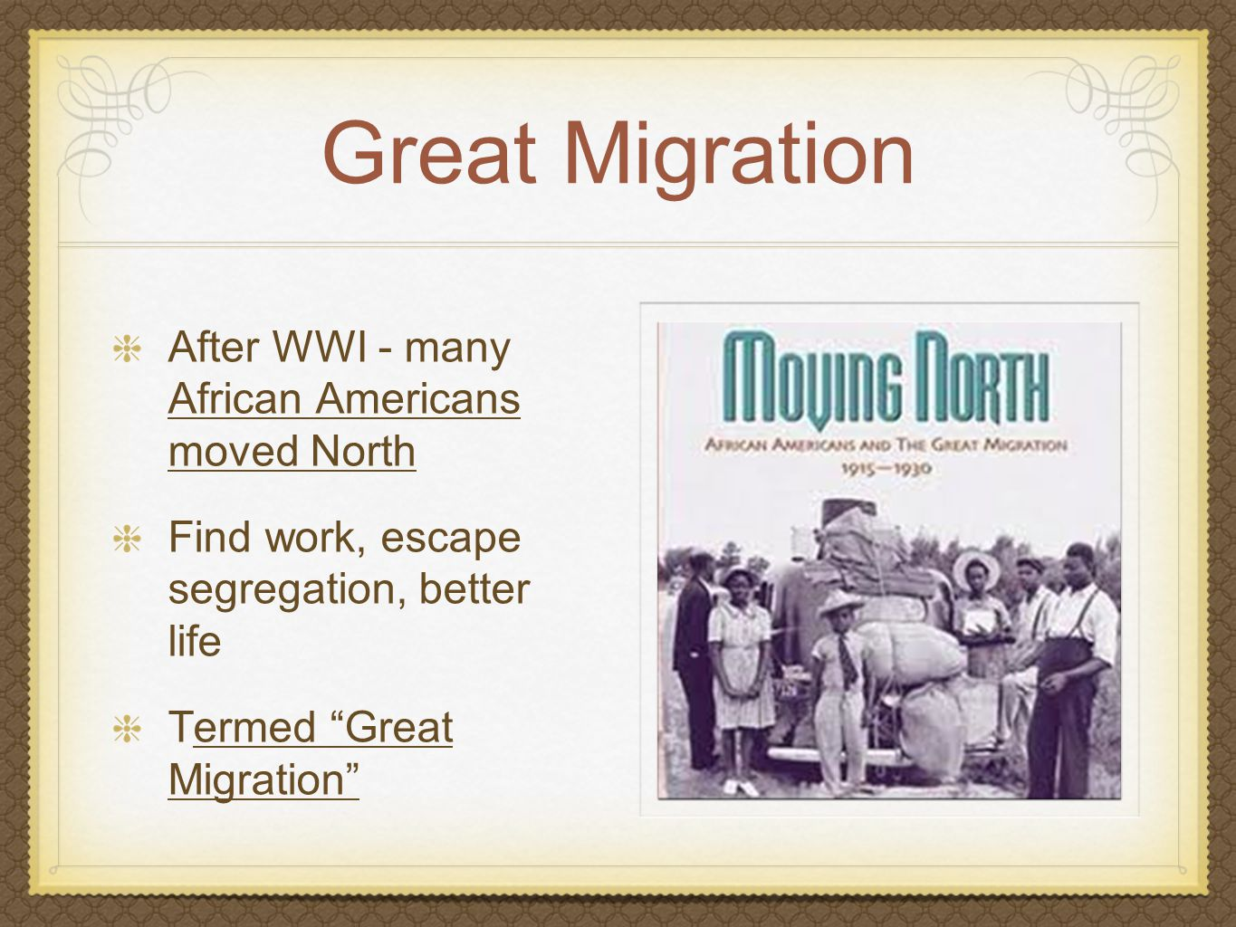 Great Migration After WWI - many African Americans moved North