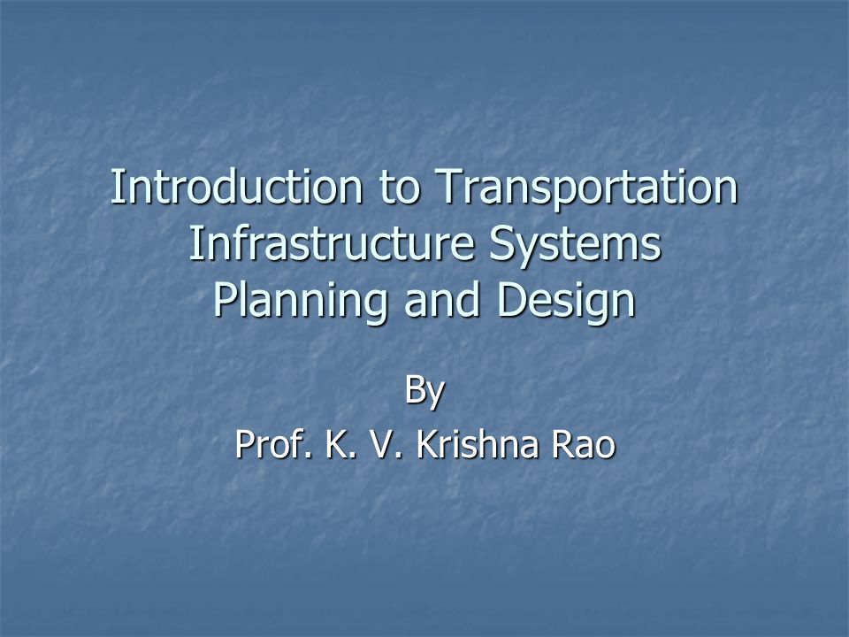 Introduction To Transportation Infrastructure Systems