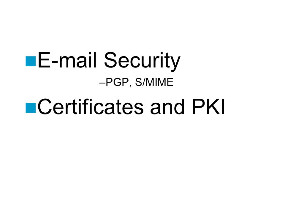 Security PGP, S/MIME Certificates and PKI - ppt video online download