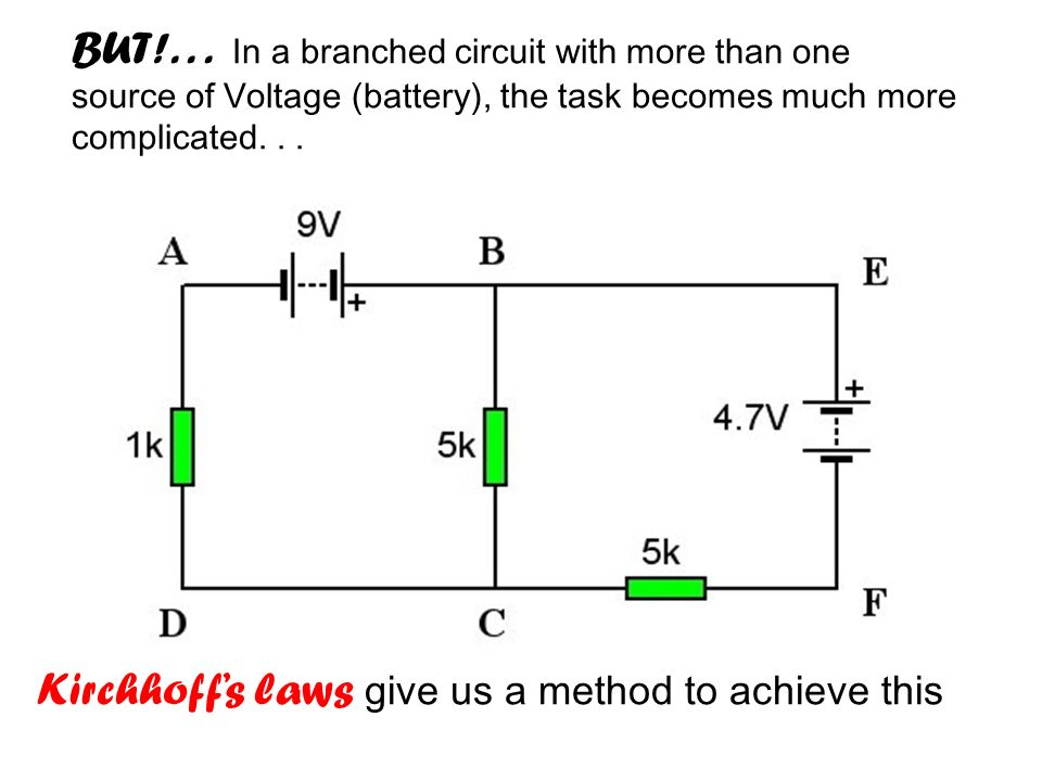BUT!. . . In a branched circuit with more than one source of Voltage (battery), the task becomes much more complicated. . .