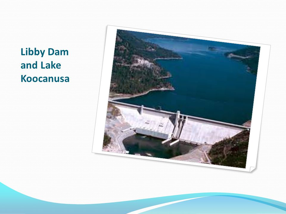 Libby Dam and Lake Koocanusa