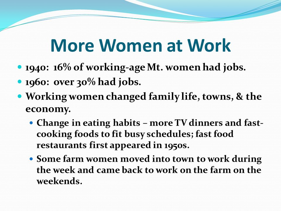 More Women at Work 1940: 16% of working-age Mt. women had jobs.