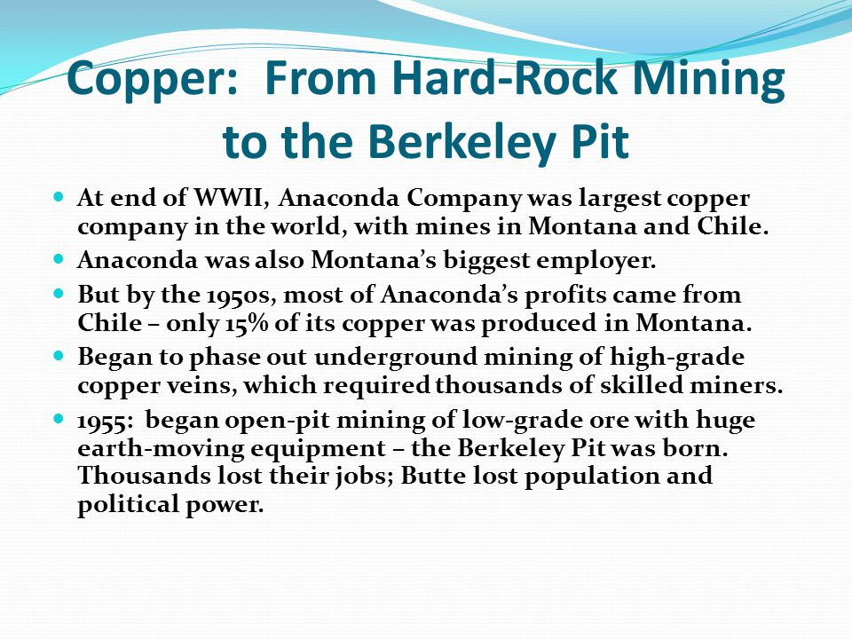 Copper: From Hard-Rock Mining to the Berkeley Pit