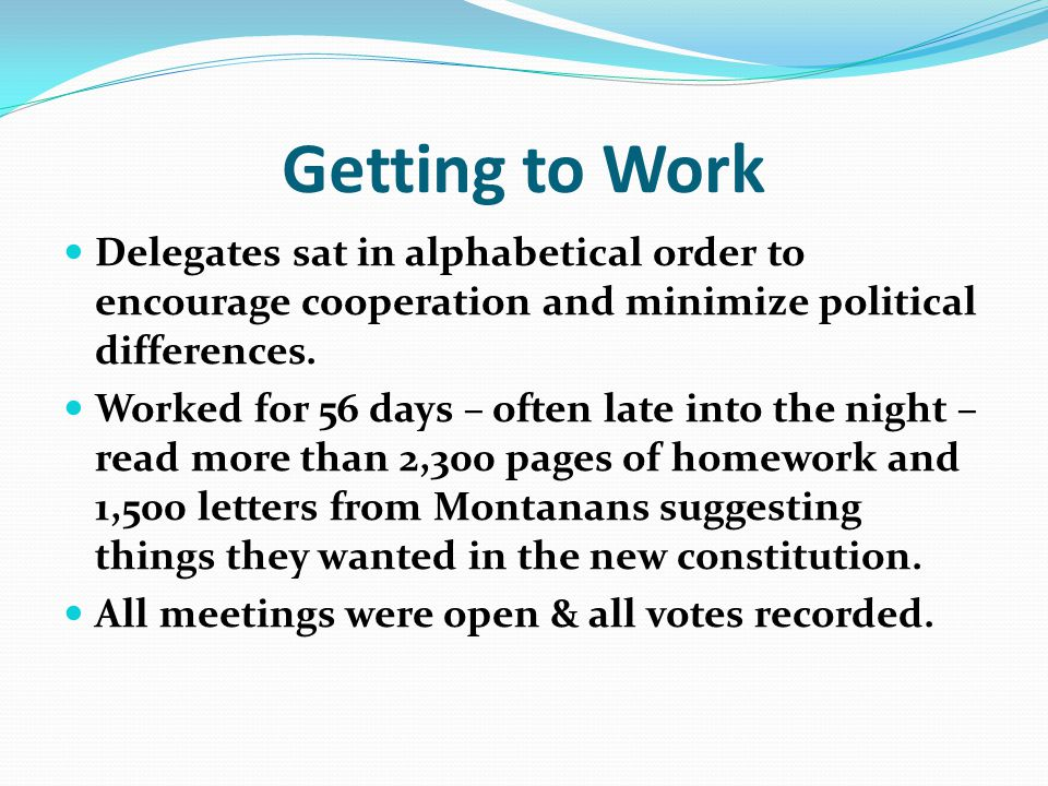 Getting to Work Delegates sat in alphabetical order to encourage cooperation and minimize political differences.