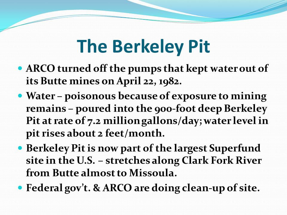 The Berkeley Pit ARCO turned off the pumps that kept water out of its Butte mines on April 22,