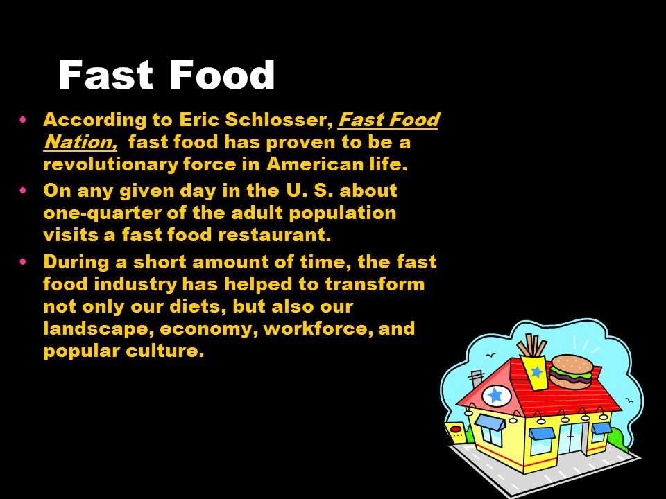 fast food transforming american society Schlosser examines the meat packing industry and the stomach turning factors involved in the process of getting the meat on the bun the effects of fast food nation on american society and politics show that schlosser's thesis is largely convincing, due to both his careful analysis and his powerful and effective writing.