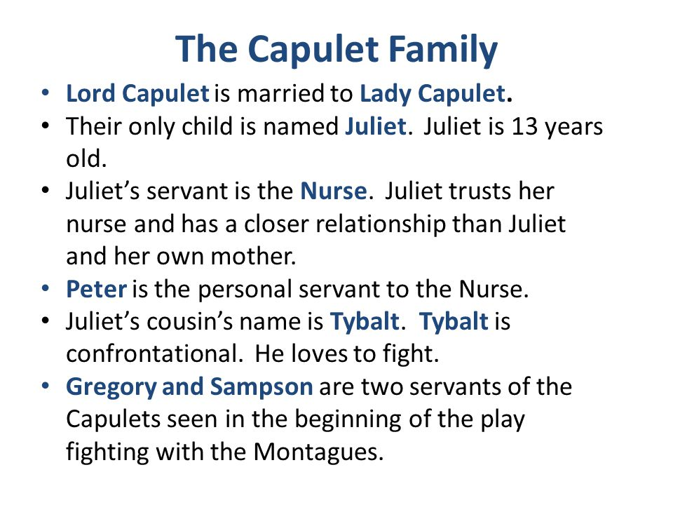 capulet and montague families at each So they have a forbidden love because the families hate each other but romeo and juliet love each then the montague family and capulet family are called to the.
