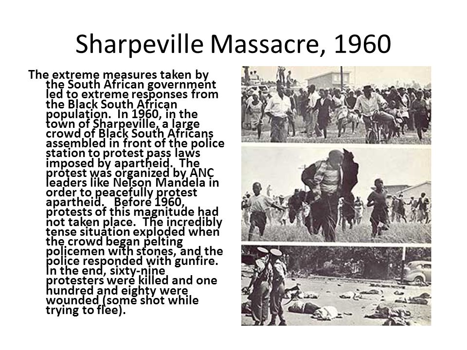 sharpville massacre Victims of the 1960 sharpeville massacre, in which 69 pass law protesters were  killed and at least 186 wounded, were the focus of monday.