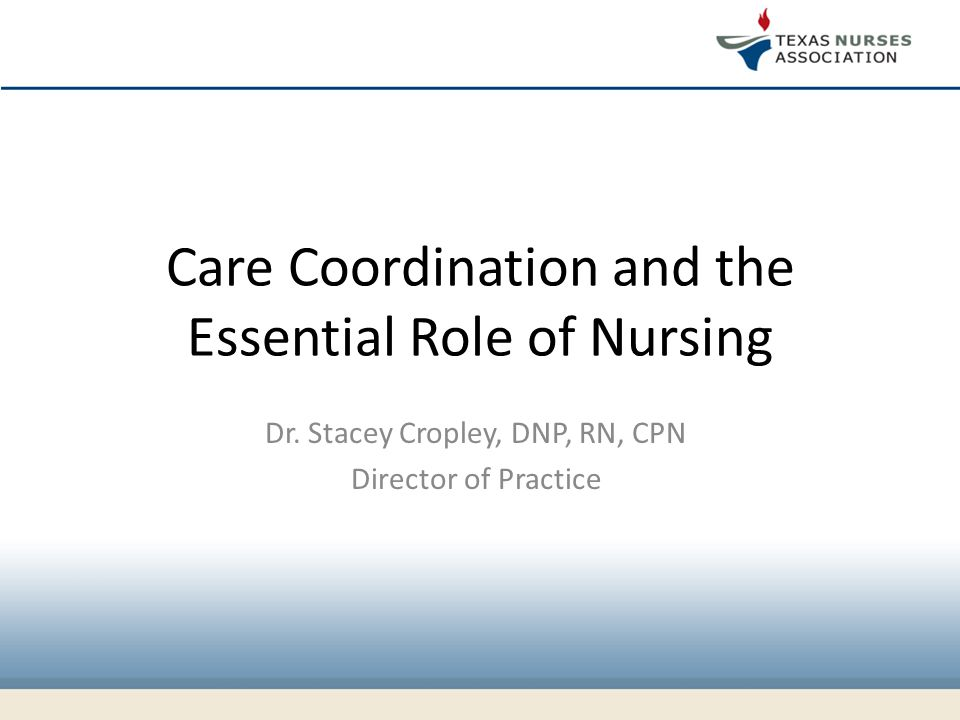 Care Coordination And The Essential Role Of Nursing   Director Of Nursing  Responsibilities