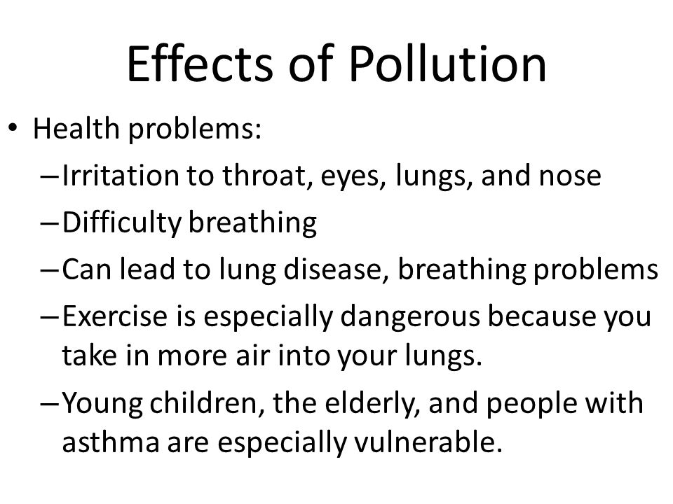 Effects of Pollution Health problems:
