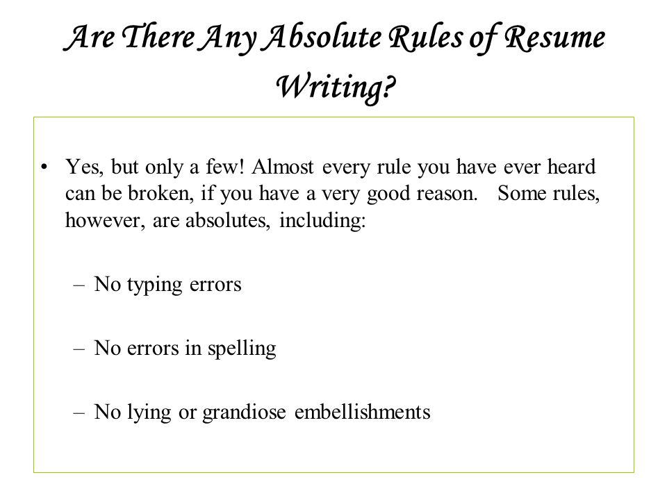 Are There Any Absolute Rules Of Resume Writing