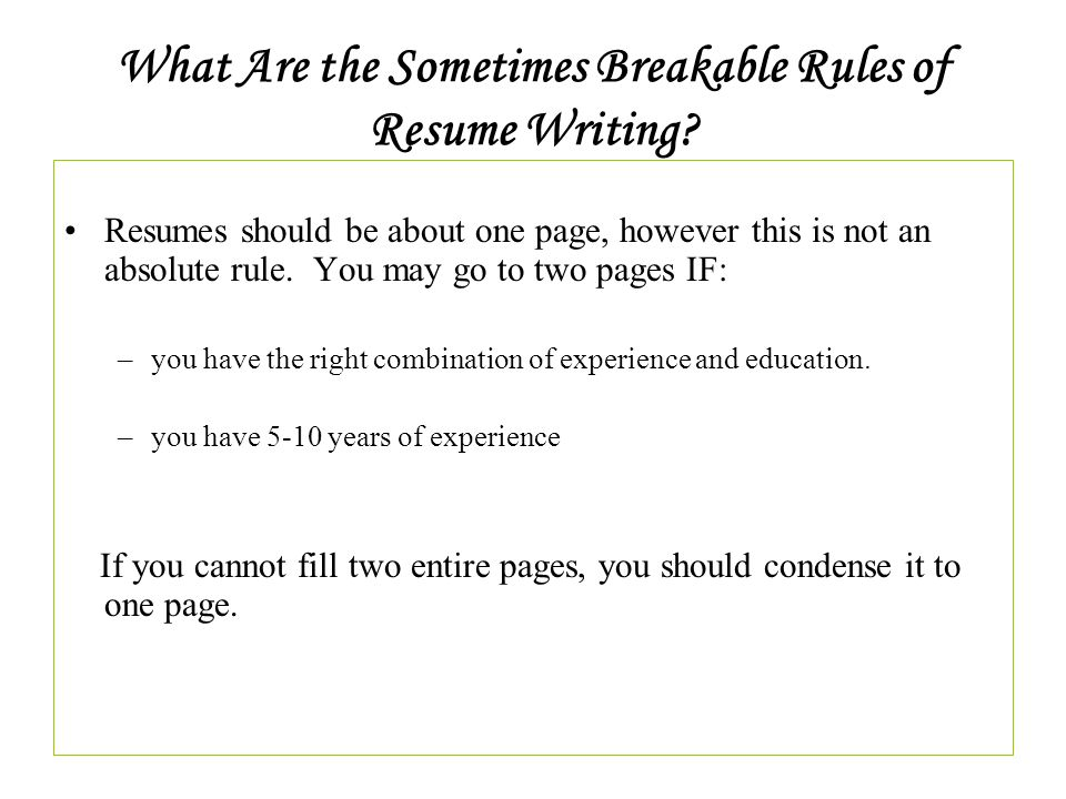 what are the sometimes breakable rules of resume writing