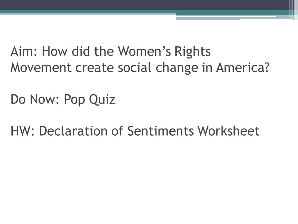 Aim: How did the Women's Rights Movement create social change in America.