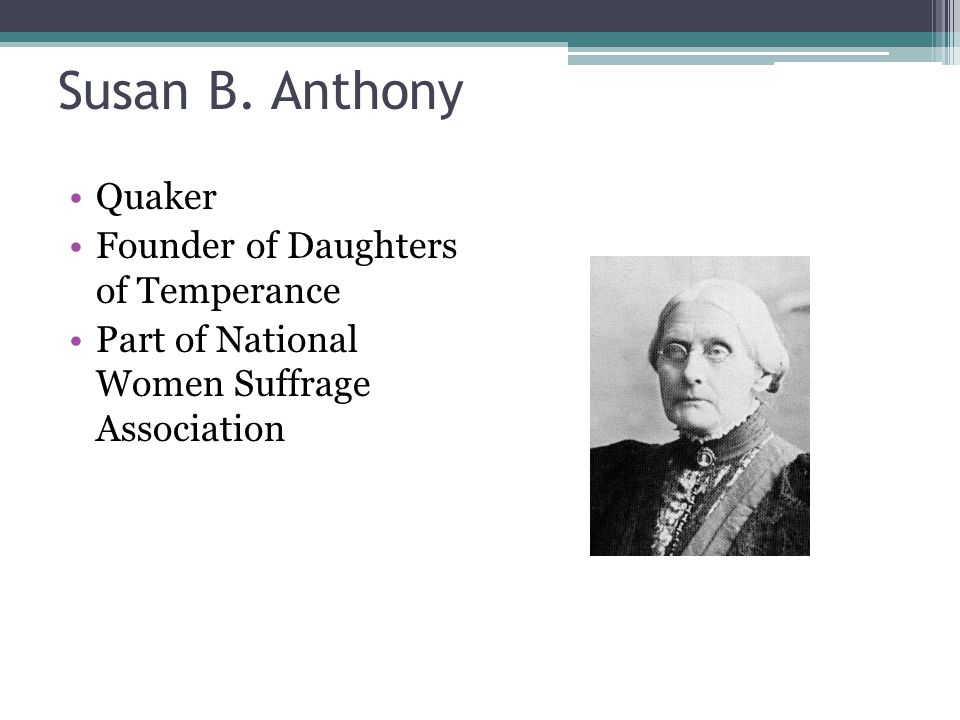 Susan B. Anthony Quaker Founder of Daughters of Temperance