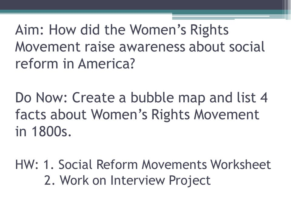 Aim: How did the Women's Rights Movement raise awareness about social reform in America.