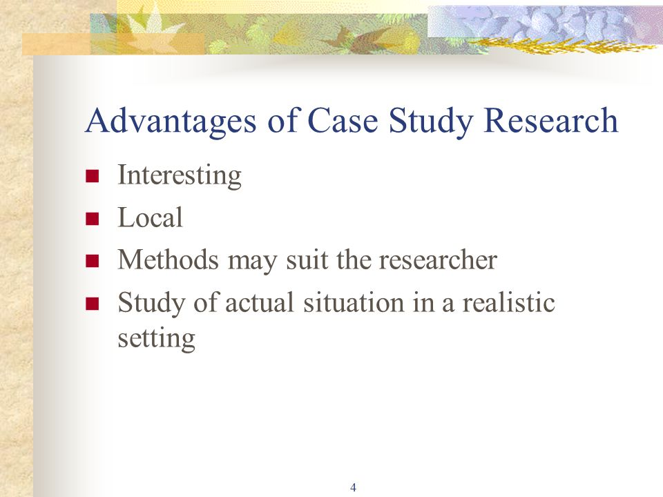 Advantages and Disadvantages of Case Studies