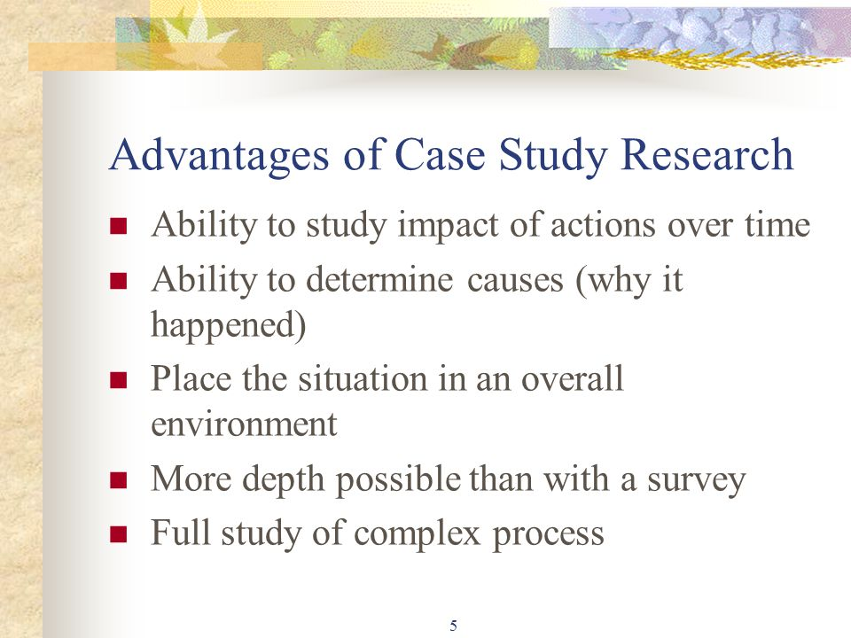 advantages of case study research design The advantages of case control studies are they can be done quickly and are very a double blind study is the most rigorous clinical research design.