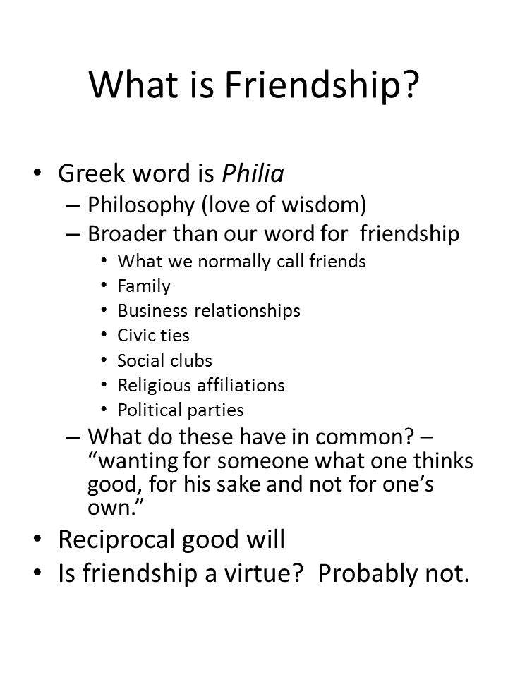 What Is Friendship Greek Word Is Philia Reciprocal Good Will