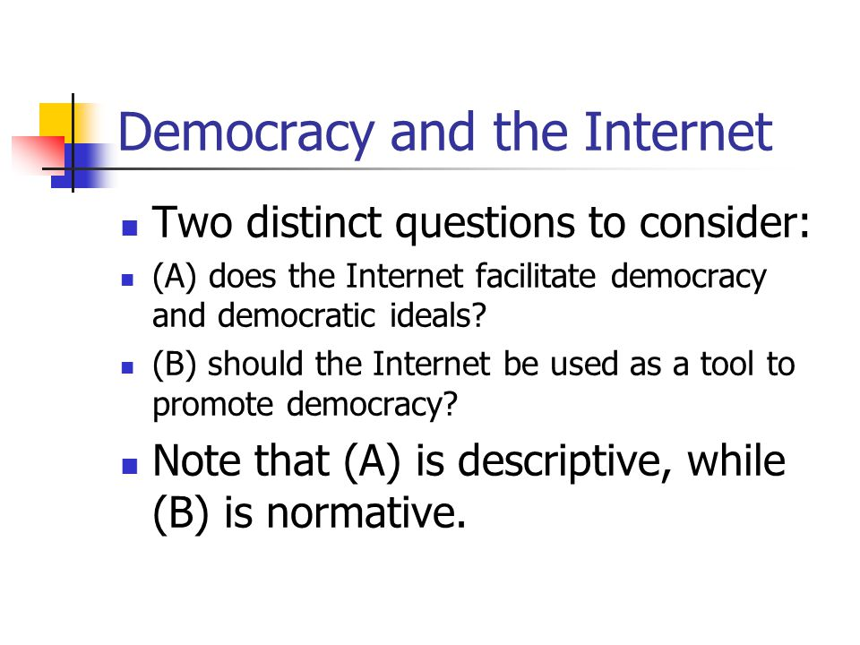 internet and democracy In 2017, over half of humanity will be online - one of the biggest societal shifts in history expanding internet access has had huge impacts on everyday lives as people talk, shop and learn on their phones and computers citizens expect their governments, political parties and civic groups to keep up.
