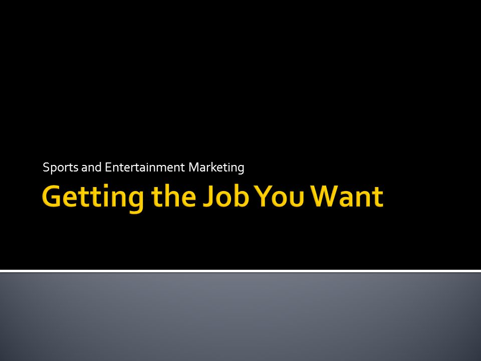 Getting The Job You Want  How To Get The Job You Want