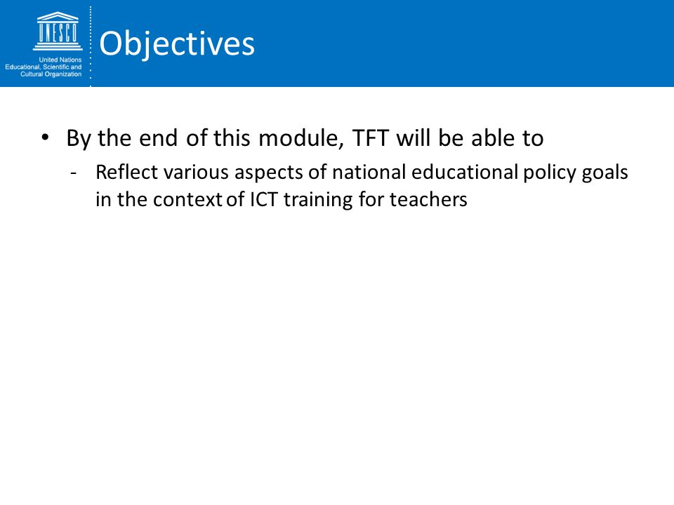 Objectives By the end of this module, TFT will be able to